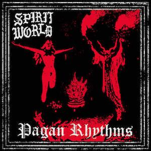Pagan Rhythms by Spirit World